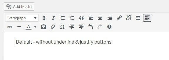 Default without underline justify buttons b web - Missing the Underline and Justify Buttons in WordPress